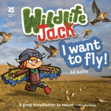 Wildlife Jack : I Want to Fly, Paperback Book
