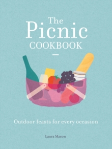 The Picnic Cookbook : Outdoor feasts for every occasion, Hardback Book