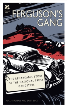 Ferguson's Gang : The Remarkable Story of the National Trust Gangsters, Hardback Book
