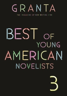 Granta 139 : Best of Young American Novelists 3, Paperback Book