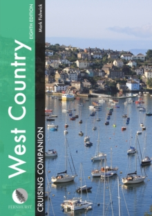 West Country Cruising Companion : A Yachtsman's Pilot and Cruising Guide to Ports and Harbours from Portland Bill to Padstow, Hardback Book