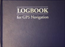 Logbook for GPS Navigation - Compact, for Small Chart Tables, Hardback Book