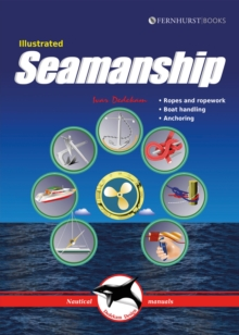 Illustrated Seamanship : Ropes & Ropework, Boat Handling & Anchoring, Paperback / softback Book