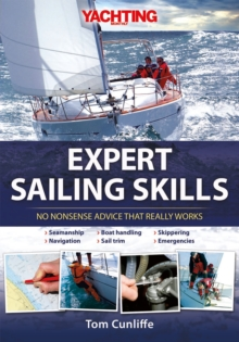 Yachting Monthly's Expert Sailing Skills : No Nonsense Advice That Really Works, EPUB eBook