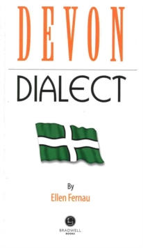 Devon Dialect : A Selection of Words and Anecdotes from Around Devon, Paperback Book