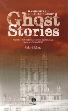 Hampshire & the Isle of Wight Ghost Stories, Paperback / softback Book
