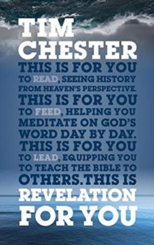 Revelation For You : Seeing history from heaven's perspective, Paperback / softback Book