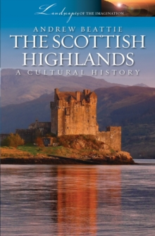 The Scottish Highlands : A Cultural History, Paperback Book
