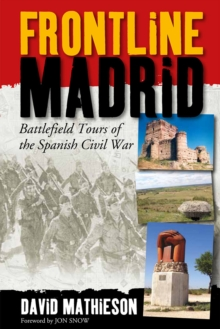 Frontline Madrid : Battlefield Tours of the Spanish Civil War, EPUB eBook