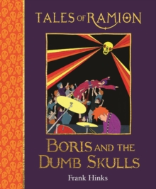Boris and the Dumb Skulls : Tales of Ramion, Hardback Book