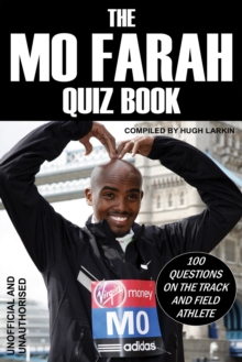 The Mo Farah Quiz Book : 100 Questions on the Track and Field Athlete, EPUB eBook