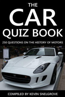 The Car Quiz Book : 250 Questions on the History of Motors, PDF eBook