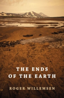 The Ends of the Earth, Hardback Book