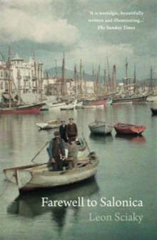 Farewell to Salonica : City of the Crossroads, Paperback Book