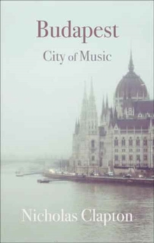 Budapest : City of Music, Paperback Book