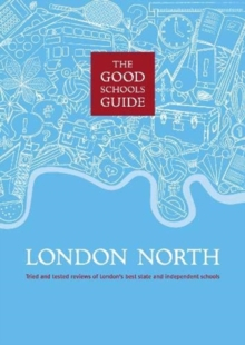 The Good Schools Guide London North, Paperback / softback Book