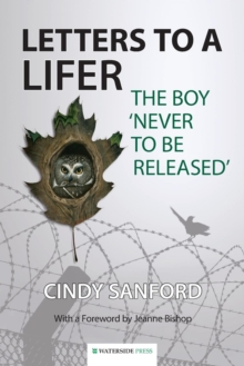 Letters to a Lifer : The Boy 'Never to be Released', Paperback Book