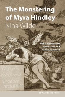 The Monstering of Myra Hindley, Paperback Book