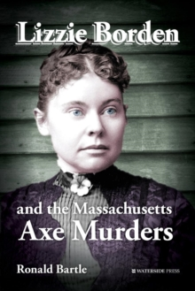 Lizzie Borden and the Massachusetts Axe Murders, Paperback Book