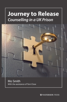 Journey to Release : Counselling in a UK Prison, Paperback Book