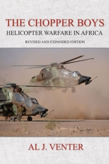 The Chopper Boys : Helicopter Warfare in Africa (Revised and Expanded Edition), Paperback / softback Book
