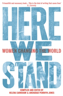 Here We Stand : Women Changing the World, Paperback Book