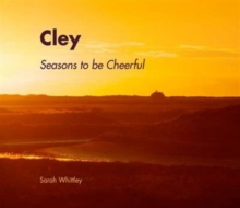 Cley, Seasons to be Cheerful, Hardback Book