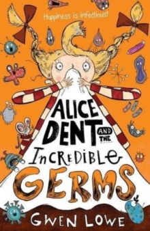 Alice Dent and the Incredible Germs, Paperback Book