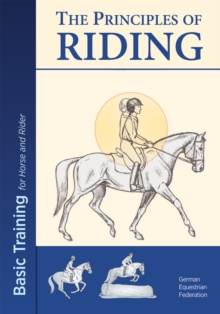 The Principles of Riding: Basic Training for Both Horse and Rider, Paperback Book