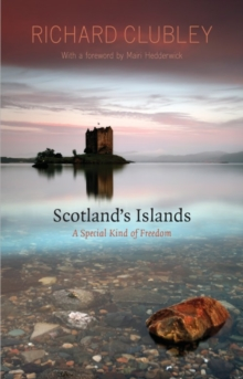 Scotland's Islands : A Special Kind of Freedom, Paperback Book