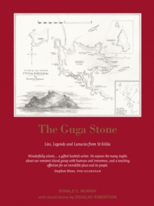 The Guga Stone : Lies, Legends and Lunacies from St Kilda, Paperback / softback Book