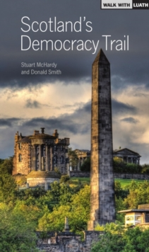 Scotland's Democracy Trail, Paperback Book