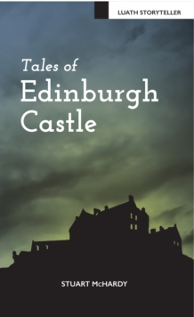 Tales of Edinburgh Castle, Paperback Book