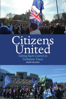 Citizens United : Taking Back Control in Turbulent Times, Paperback / softback Book