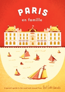 Paris en Famille : A Parent's Guide to the Usual and Unusual, Sheet map, folded Book