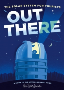 Out There: The Solar System for Tourists, Other cartographic Book