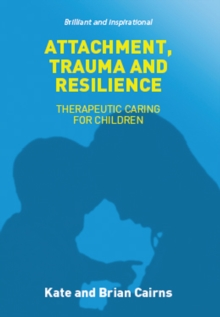 Attachment, Trauma and Resilience, Paperback Book