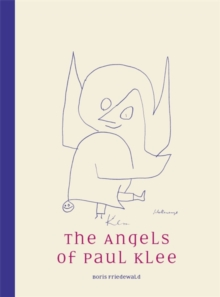 The Angels of Paul Klee, Hardback Book