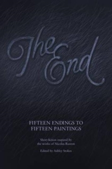 The End : Fifteen Endings to Fifteen Paintings, Paperback Book