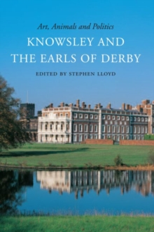 Art, Animals and Politics : Knowsley and the Earls of Derby, Paperback Book
