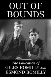Out of Bounds : The Education of Giles Romilly and Esmond Romilly, Paperback Book
