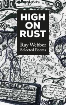 High on Rust : Selected Poems, Paperback Book