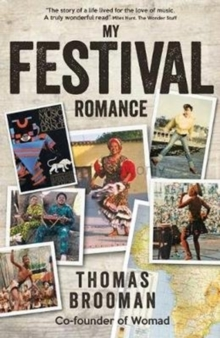 My Festival Romance : By Thomas Brooman CBE Co-Founder of Womad, Paperback Book