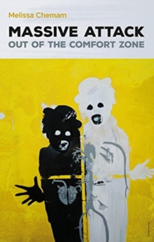 Massive Attack : Out Of The Comfort Zone, Paperback / softback Book