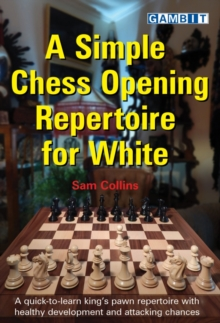 A Simple Chess Opening Repertoire for White, Paperback / softback Book