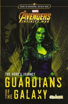 The Hero's Journey: Guardians of the Galaxy, Paperback / softback Book