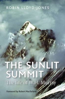 The Sunlit Summit : The Life of W. H. Hurray, Paperback Book