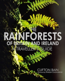 The Rainforests Of Britain And Ireland, Hardback Book