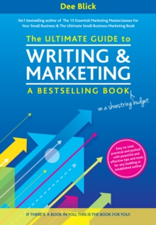 The Ultimate Guide to Writing and Marketing a Bestselling Book - on a Shoestring Budget, Paperback Book