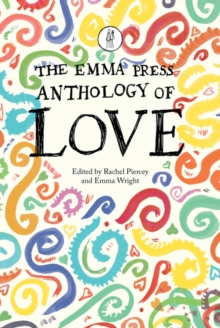 The Emma Press Anthology of Love, Paperback / softback Book